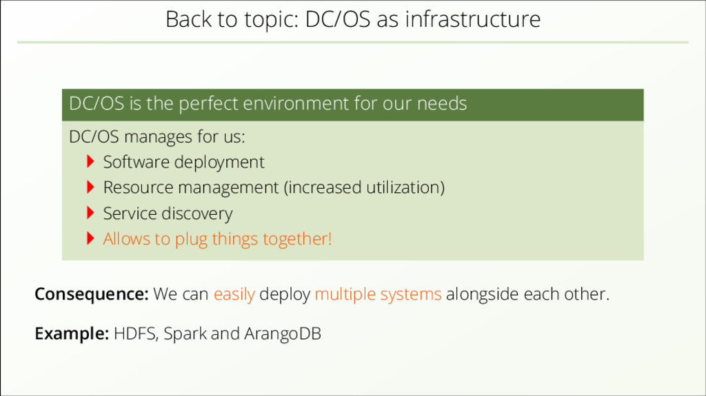 Back to topic: DC/OS as infrastructure DC/OS is...