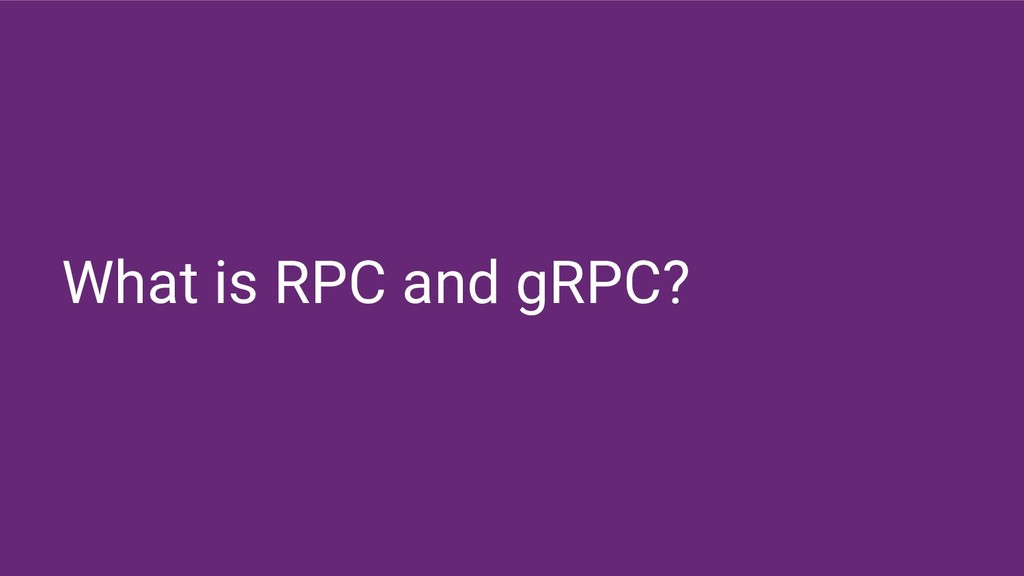 What is RPC and gRPC?
