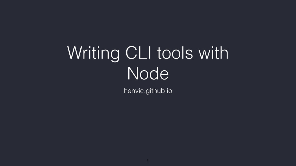 Writing CLI tools with Node henvic.github.io 1