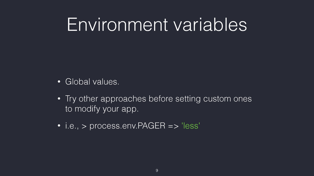 Environment variables • Global values. • Try ot...