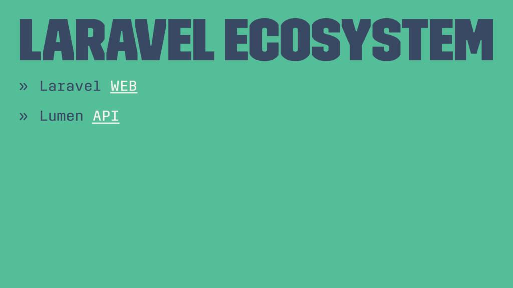 Laravel Ecosystem » Laravel WEB » Lumen API