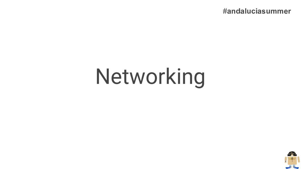 Networking #andaluciasummer