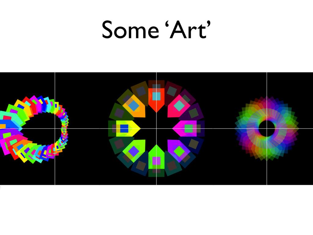 Some 'Art'