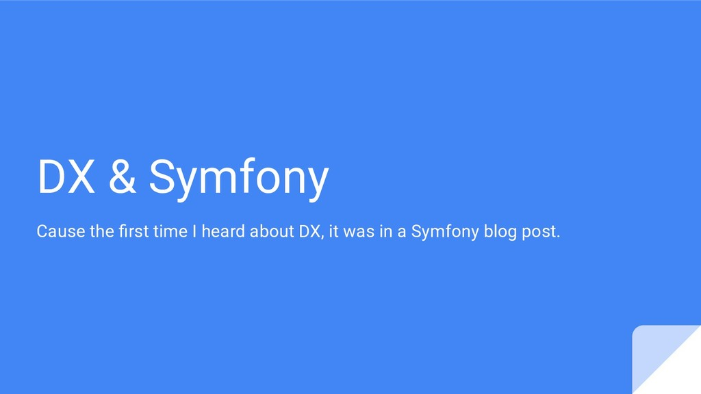 DX & Symfony Cause the first time I heard about ...