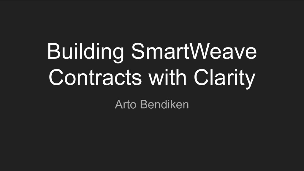 Building SmartWeave Contracts with Clarity Arto...