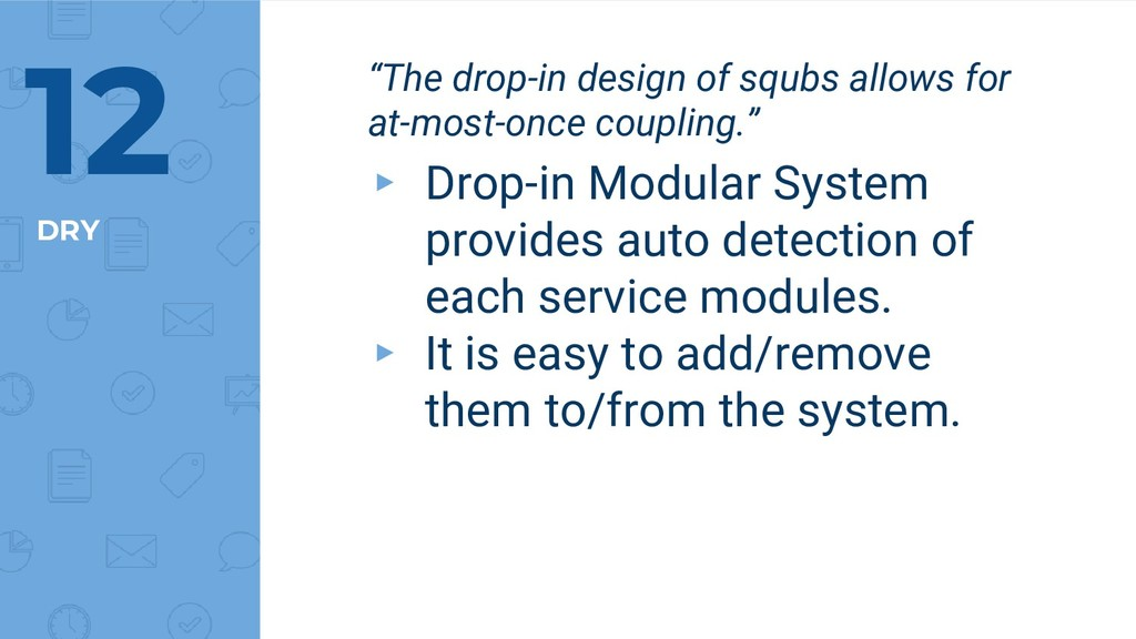"""DRY 12 """"The drop-in design of squbs allows for ..."""