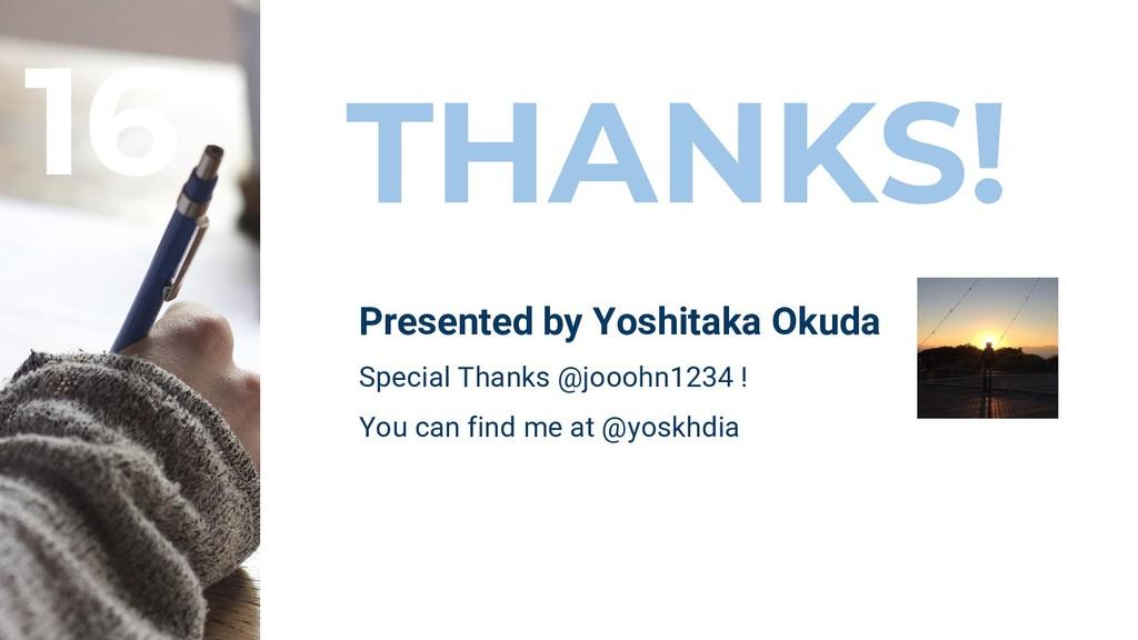 THANKS! Presented by Yoshitaka Okuda Special Th...
