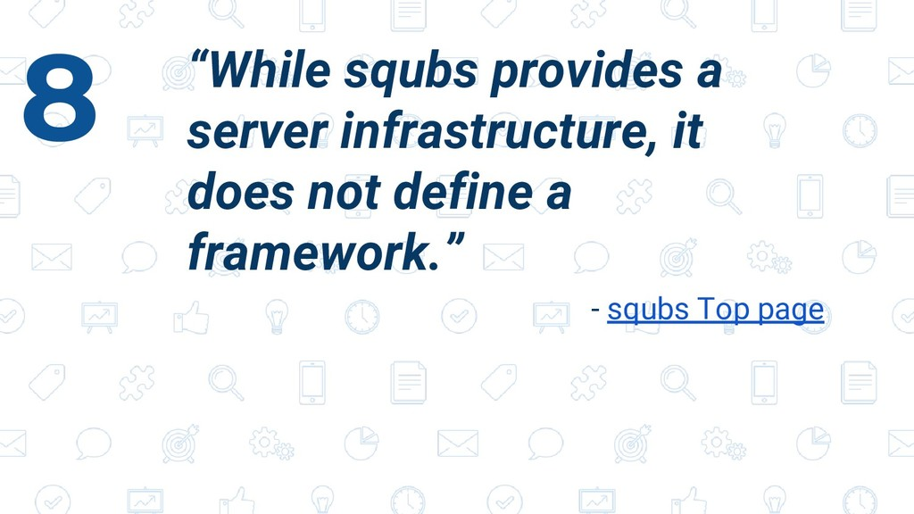 """""""While squbs provides a server infrastructure, ..."""