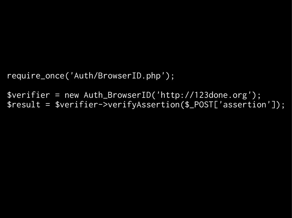 require_once('Auth/BrowserID.php'); $verifier =...