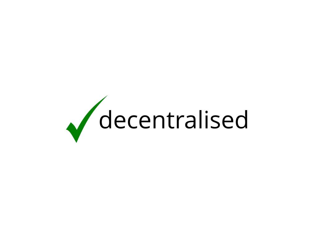 decentralised