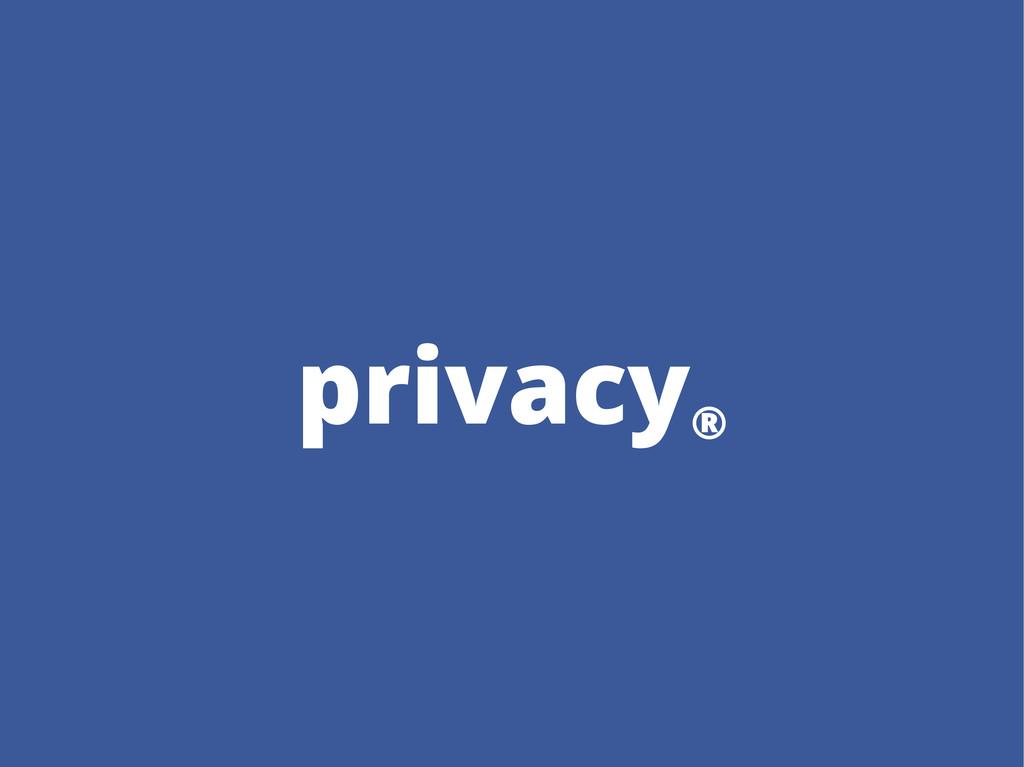privacy ®