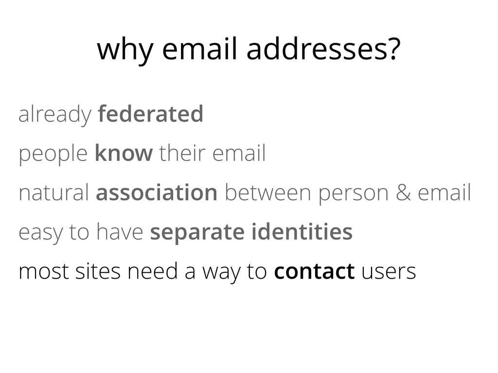 why email addresses? already federated people k...