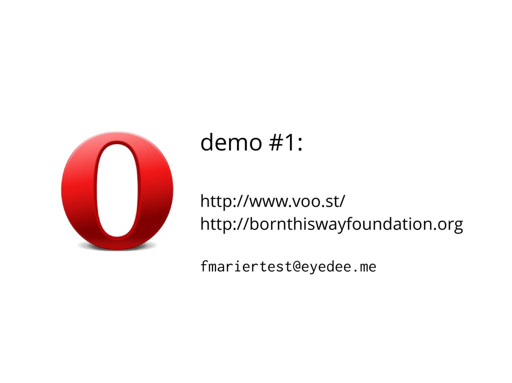 demo #1: http://www.voo.st/ http://bornthiswayf...