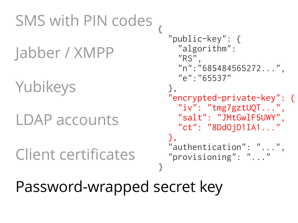 SMS with PIN codes Jabber / XMPP Yubikeys LDAP ...