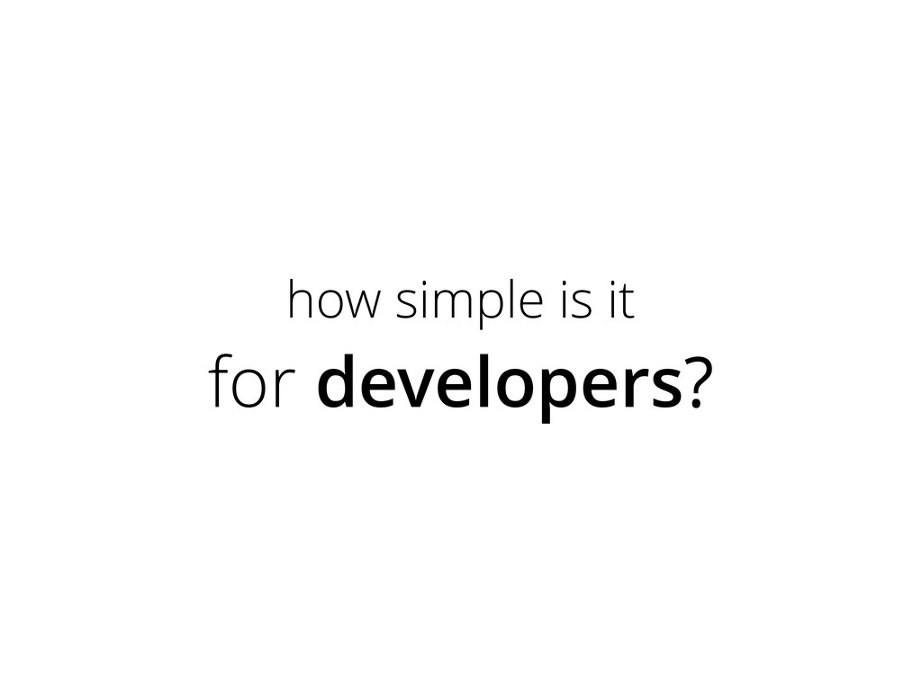 how simple is it for developers?