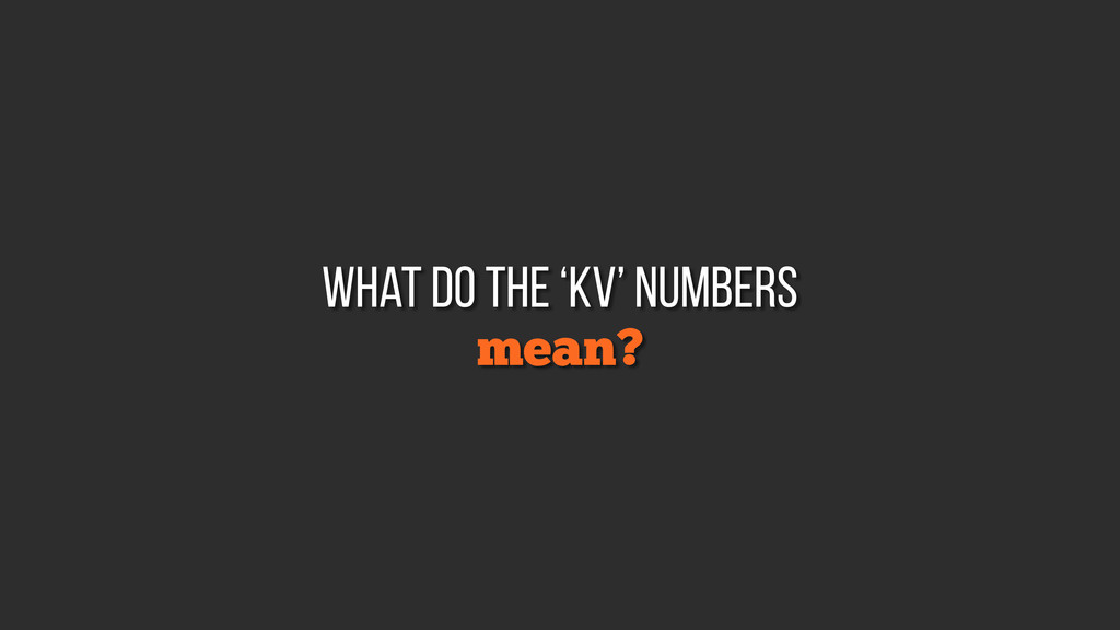 mean? what do the 'Kv' numbers