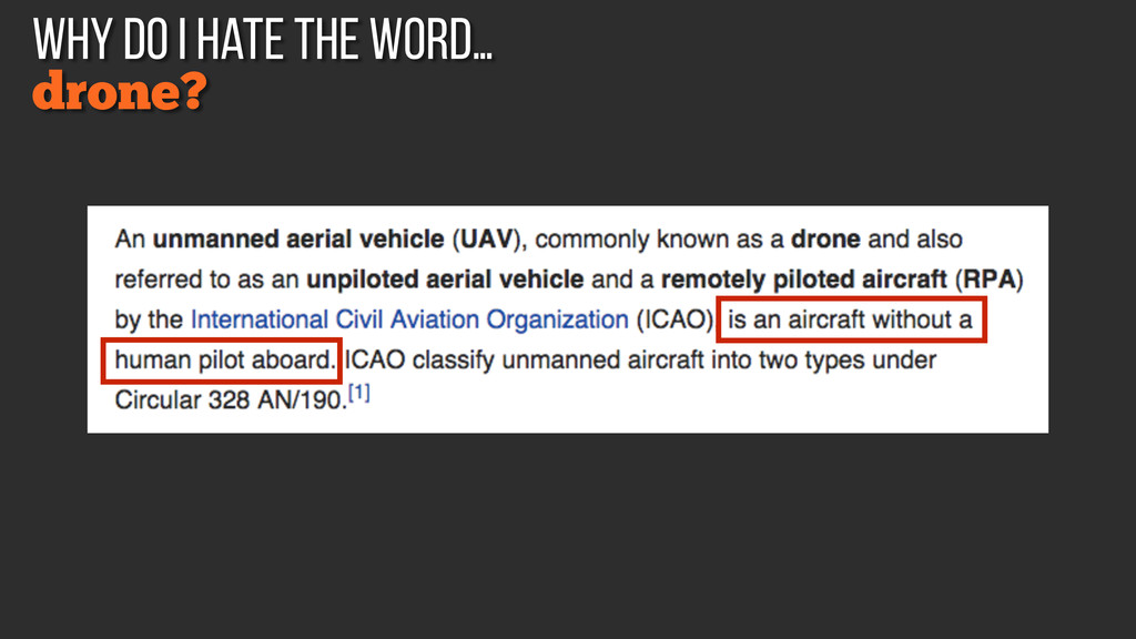 drone? why do I hate the word…
