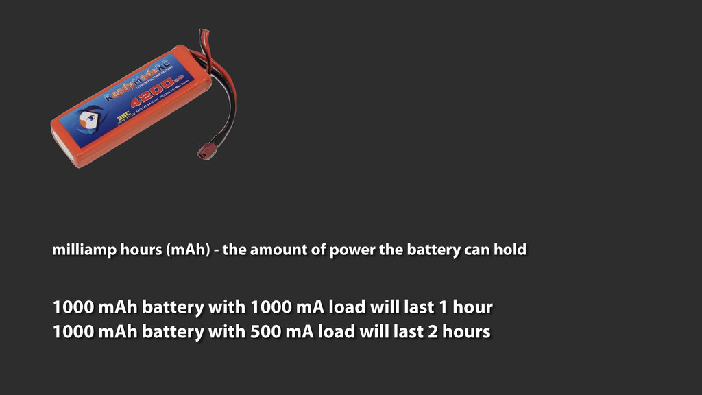 milliamp hours (mAh) - the amount of power the ...