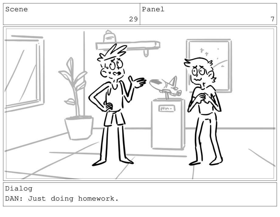 Scene 29 Panel 7 Dialog DAN: Just doing homewor...