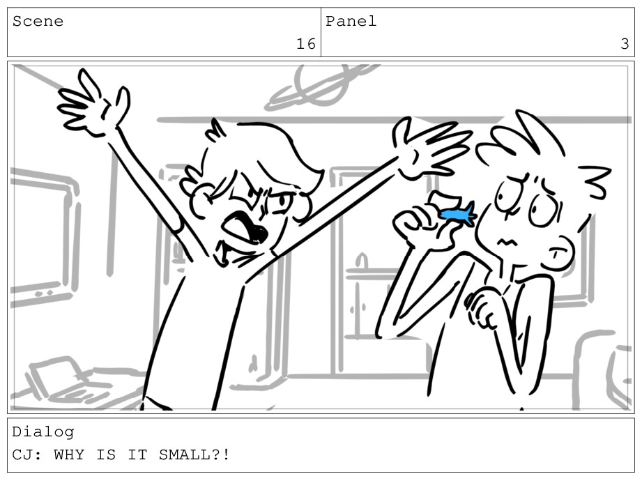 Scene 16 Panel 3 Dialog CJ: WHY IS IT SMALL?!