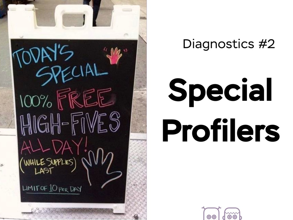 Diagnostics #2 Special Profilers