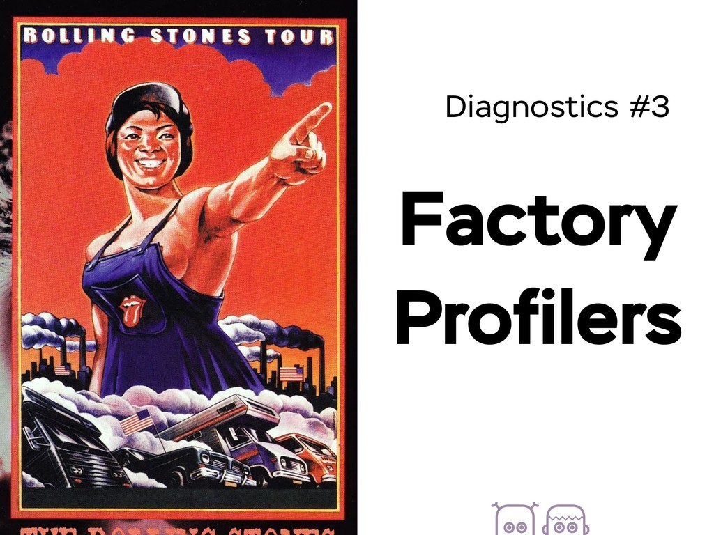 Diagnostics #3 Factory Profilers