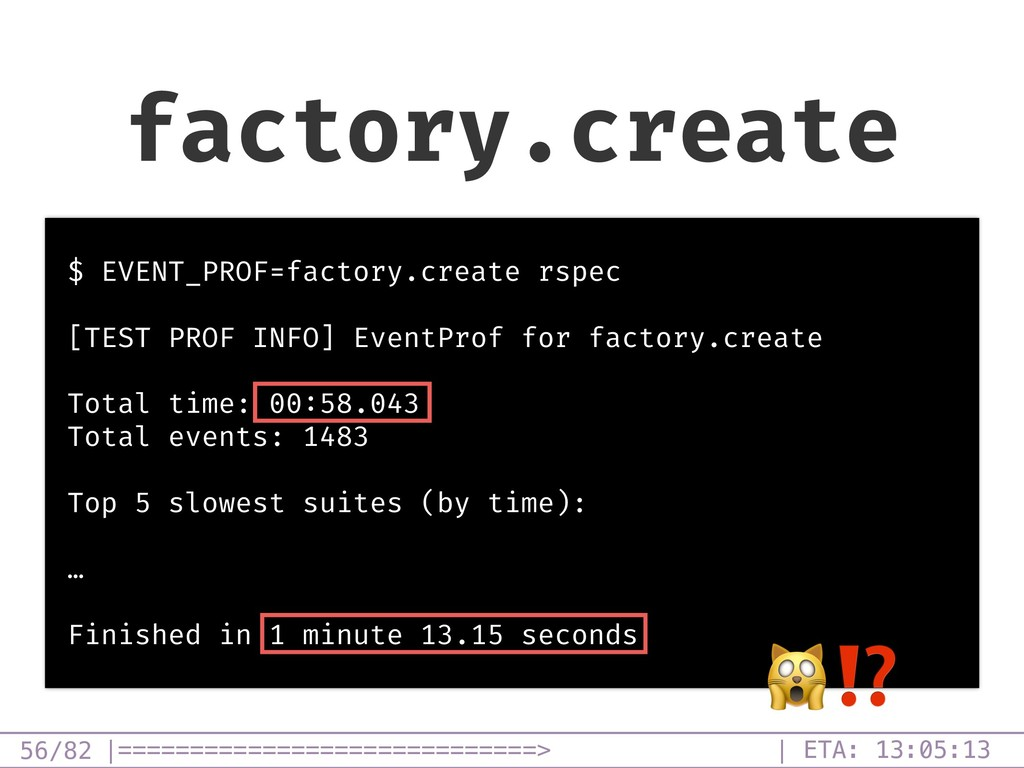 /82 factory.create 56 $ EVENT_PROF=factory.crea...