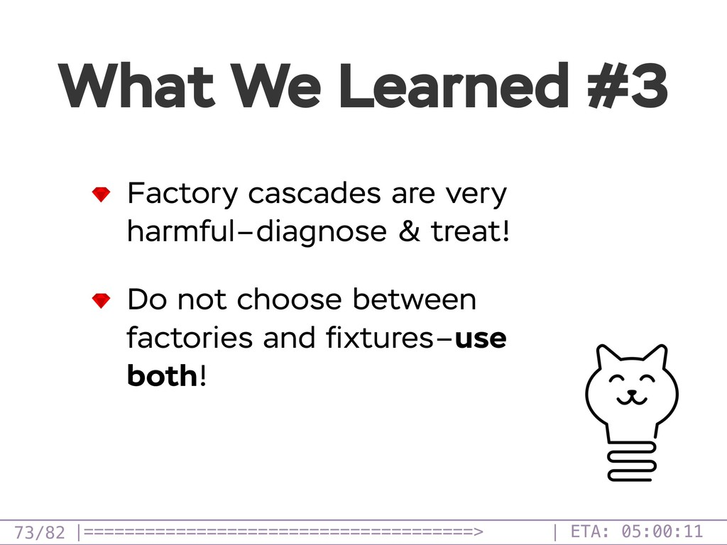 /82 What We Learned #3 73 Factory cascades are ...