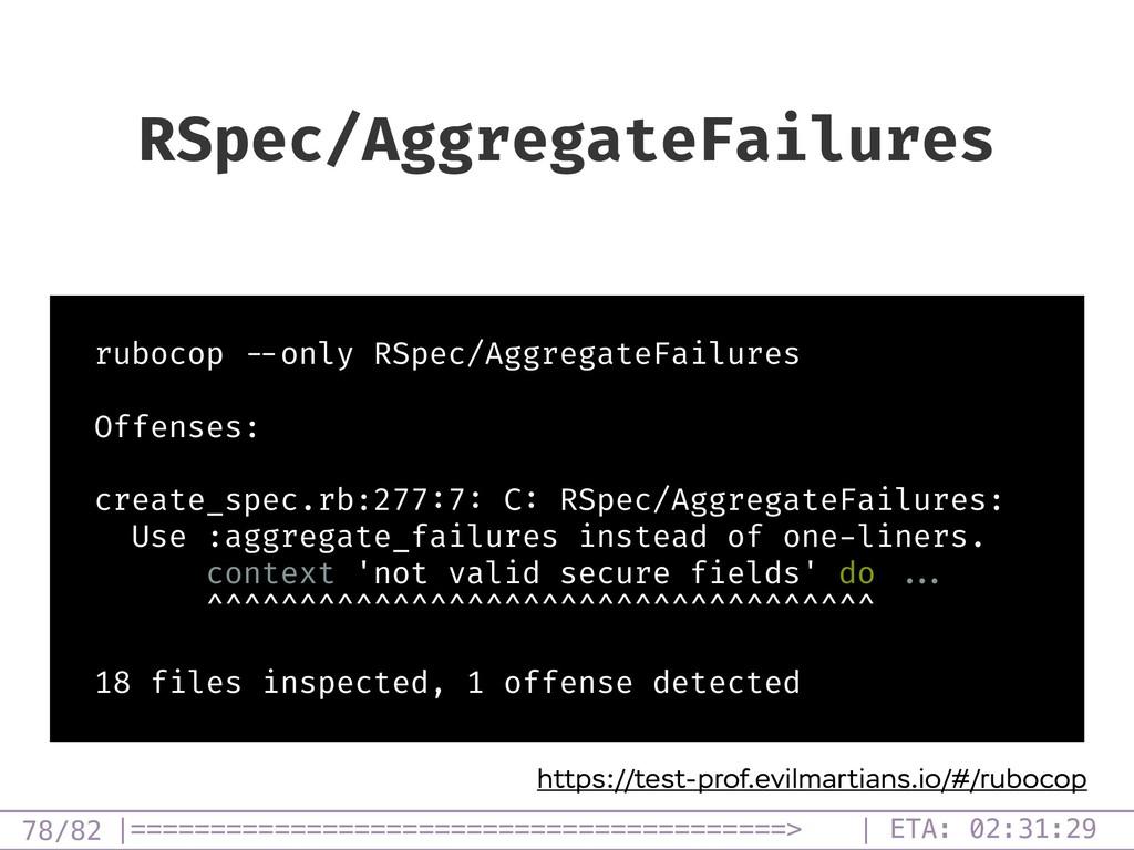 /82 RSpec/AggregateFailures 78 rubocop --only R...