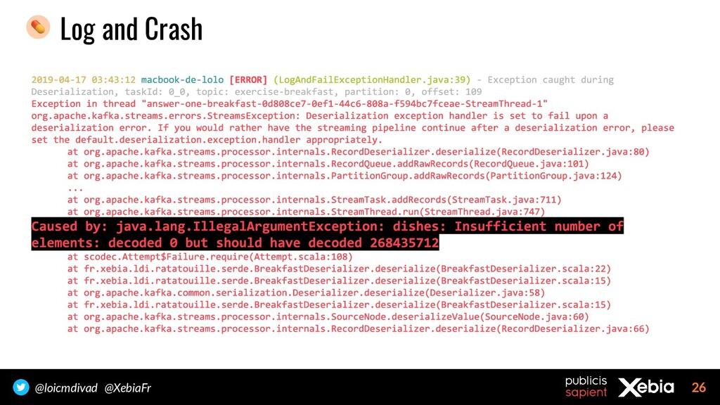 26 @loicmdivad @XebiaFr Log and Crash