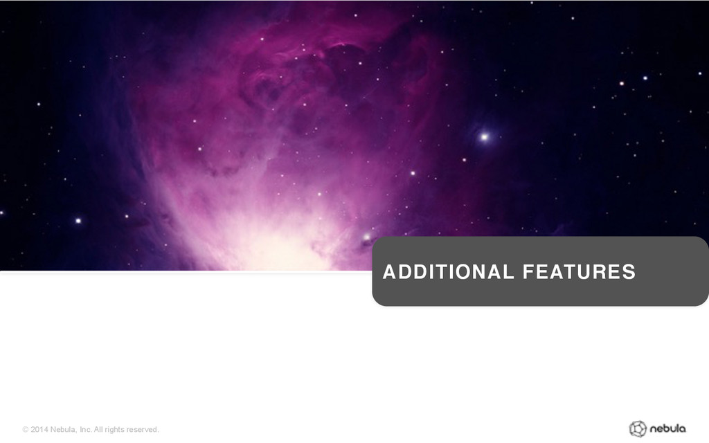 © 2014 Nebula, Inc. All rights reserved. ADDITI...