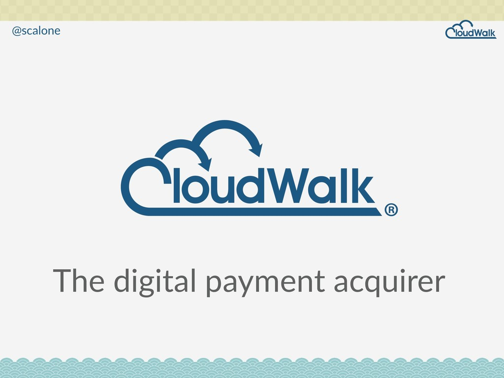 The digital payment acquirer @scalone