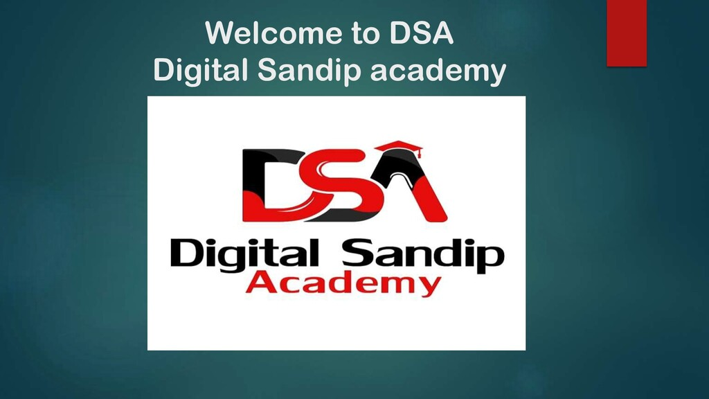 Welcome to DSA Digital Sandip academy