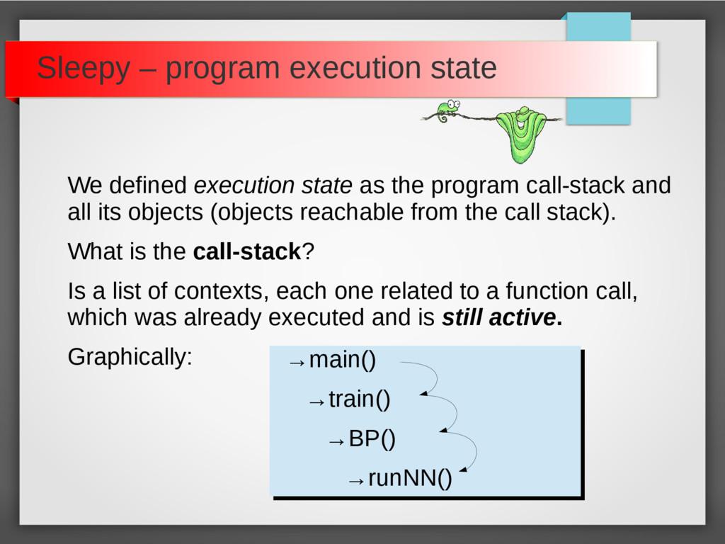 Sleepy – program execution state We defined exe...