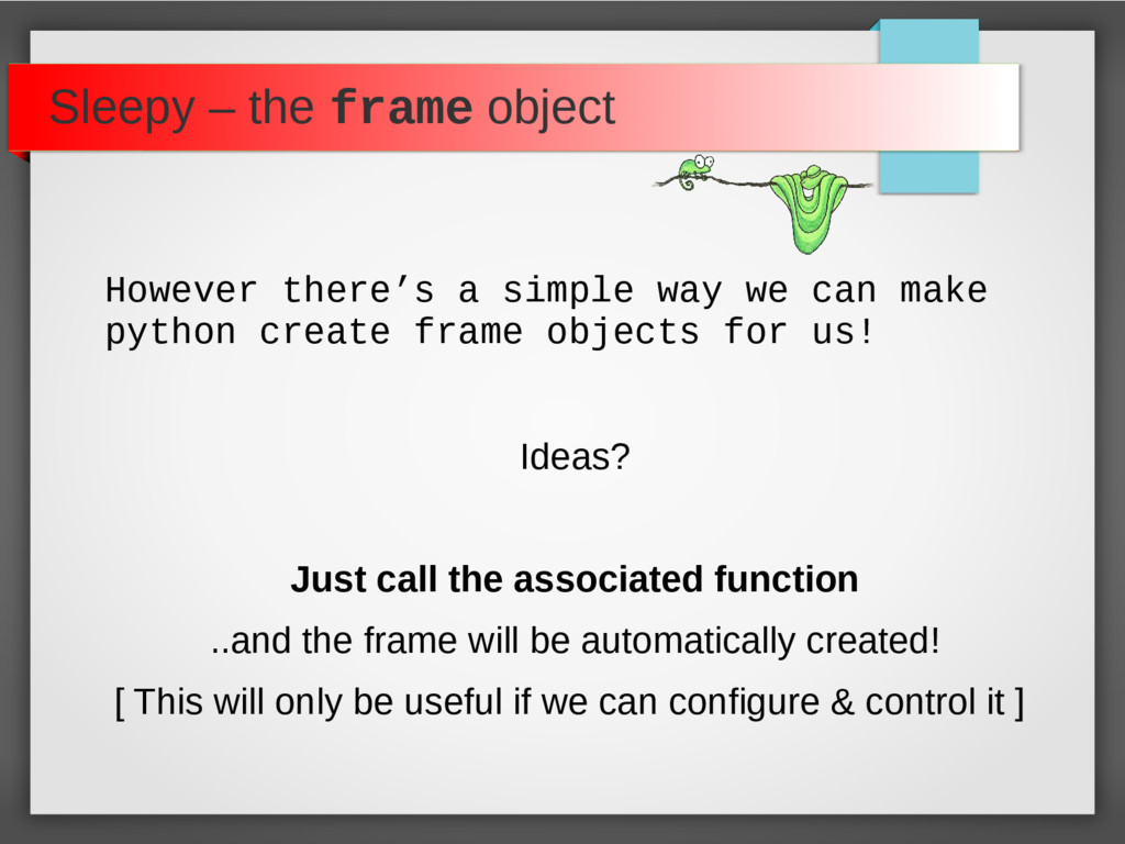 Sleepy – the frame object However there's a sim...