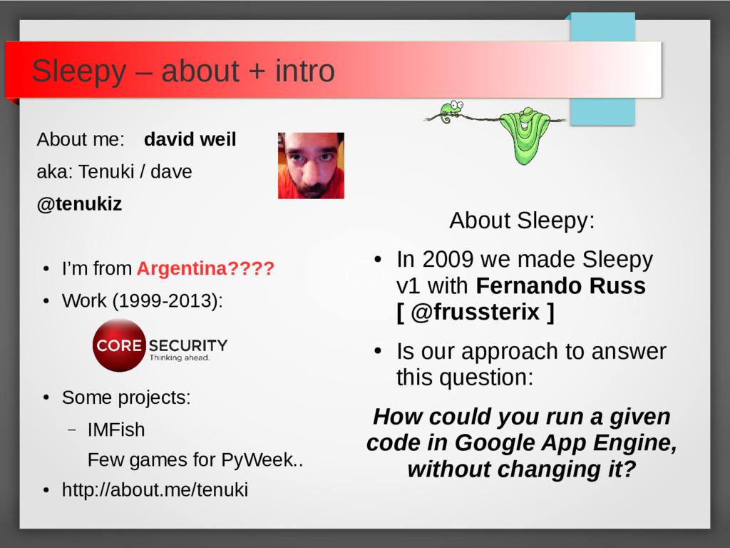 About me: david weil aka: Tenuki / dave @tenuki...
