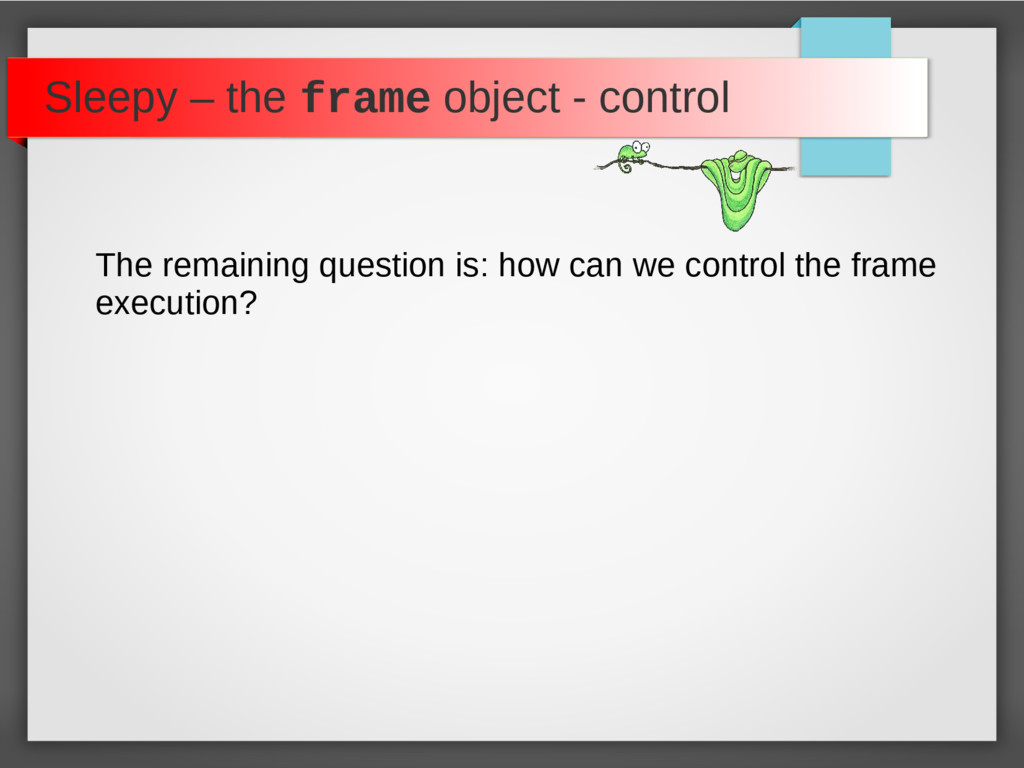 Sleepy – the frame object - control The remaini...