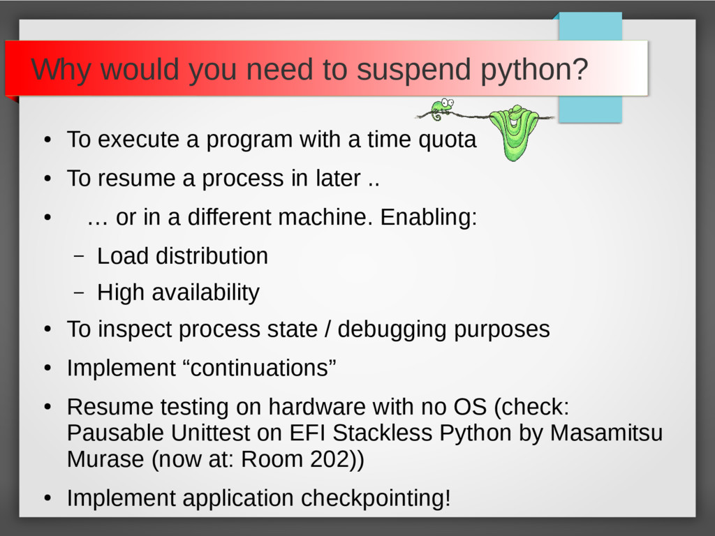 Why would you need to suspend python? ● To exec...