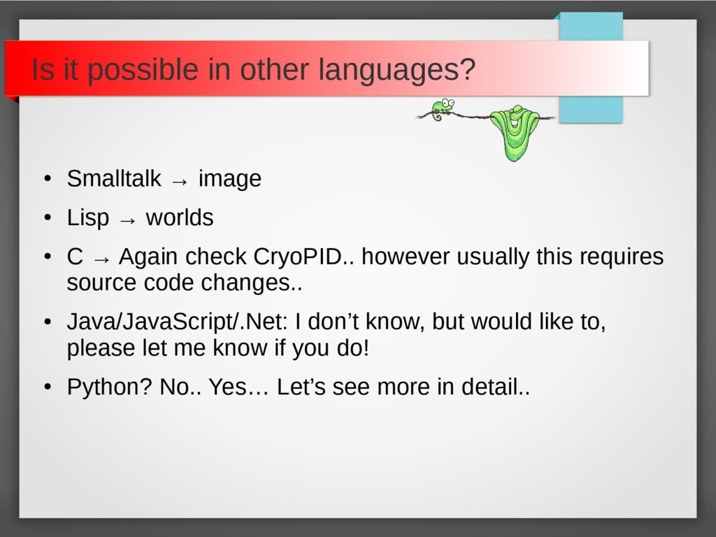 Is it possible in other languages? ● Smalltalk ...
