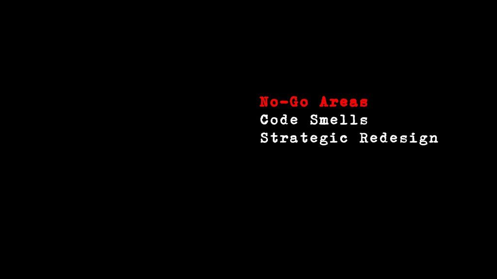 No-Go Areas Code Smells Strategic Redesign