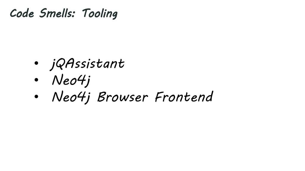 Code Smells: Tooling • jQAssistant • Neo4j • Ne...