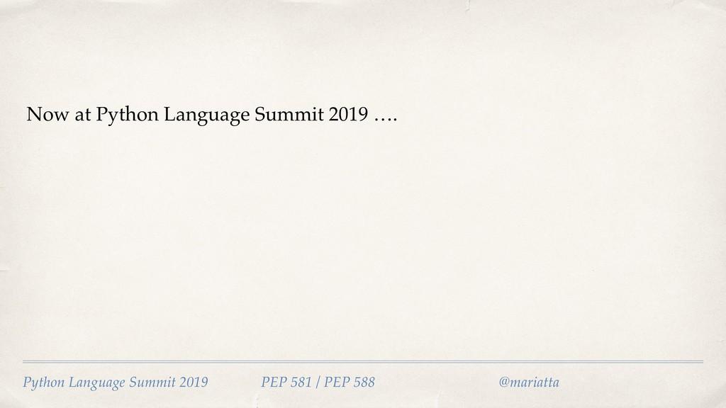 Python Language Summit 2019 PEP 581 / PEP 588...