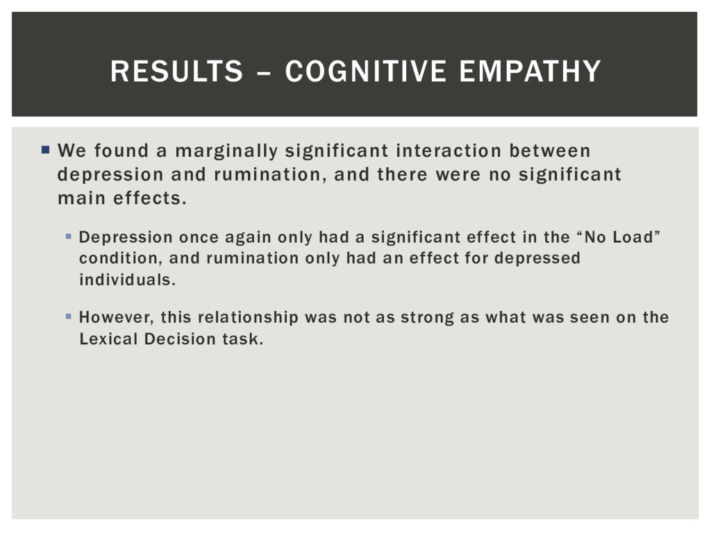 RESULTS – COGNITIVE EMPATHY ¡  We found a margi...