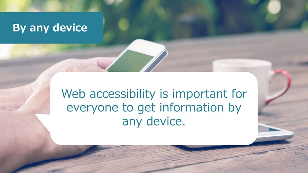 By any device Web accessibility is important fo...