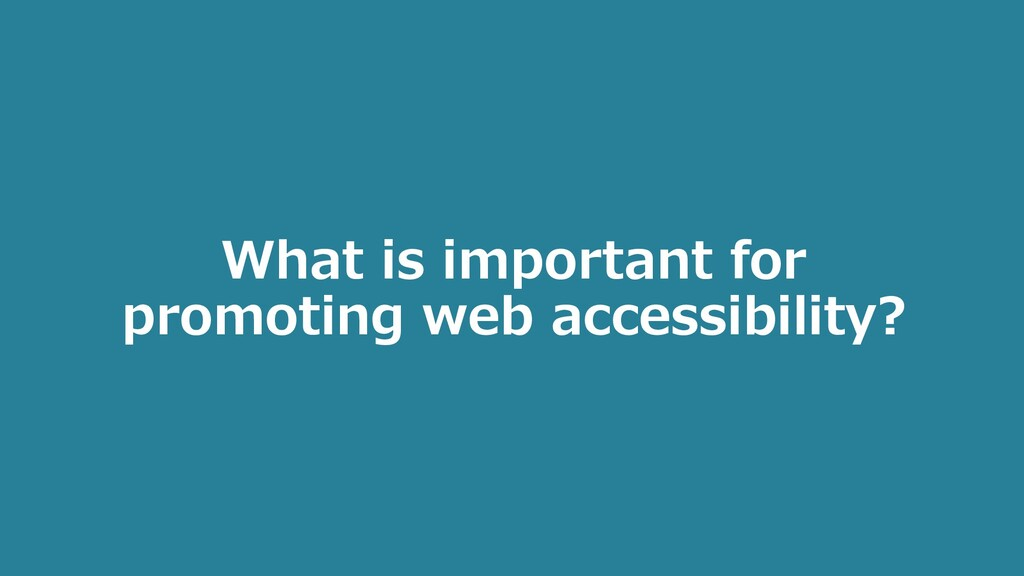 What is important for promoting web accessibili...