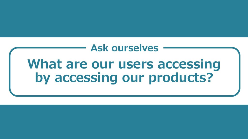 What are our users accessing by accessing our p...