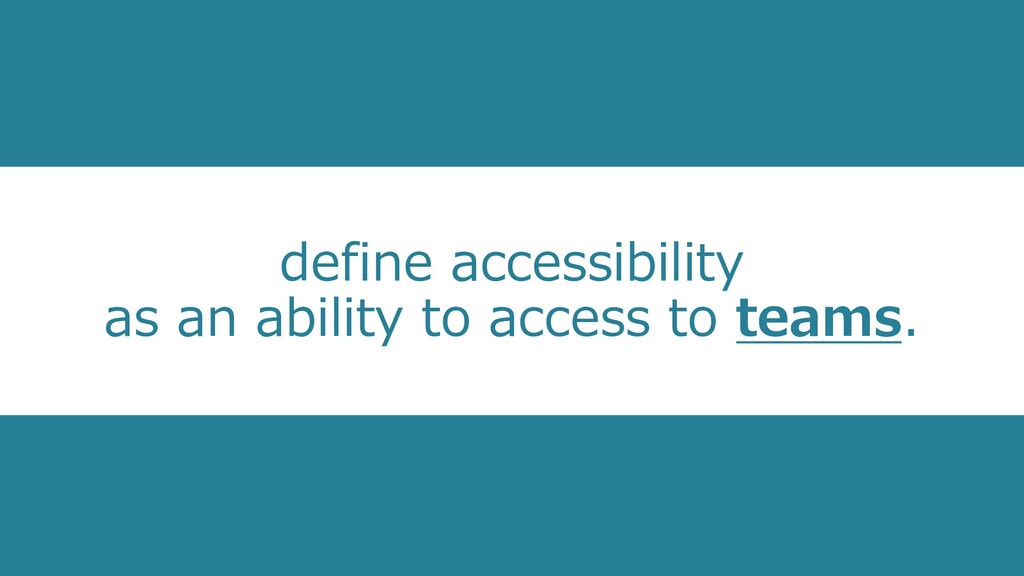 define accessibility as an ability to access to...