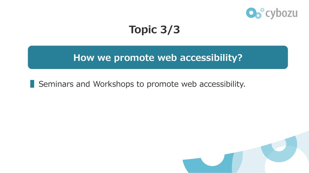 ▌Seminars and Workshops to promote web accessib...