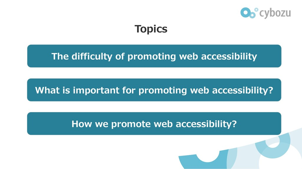 Topics The difficulty of promoting web accessib...