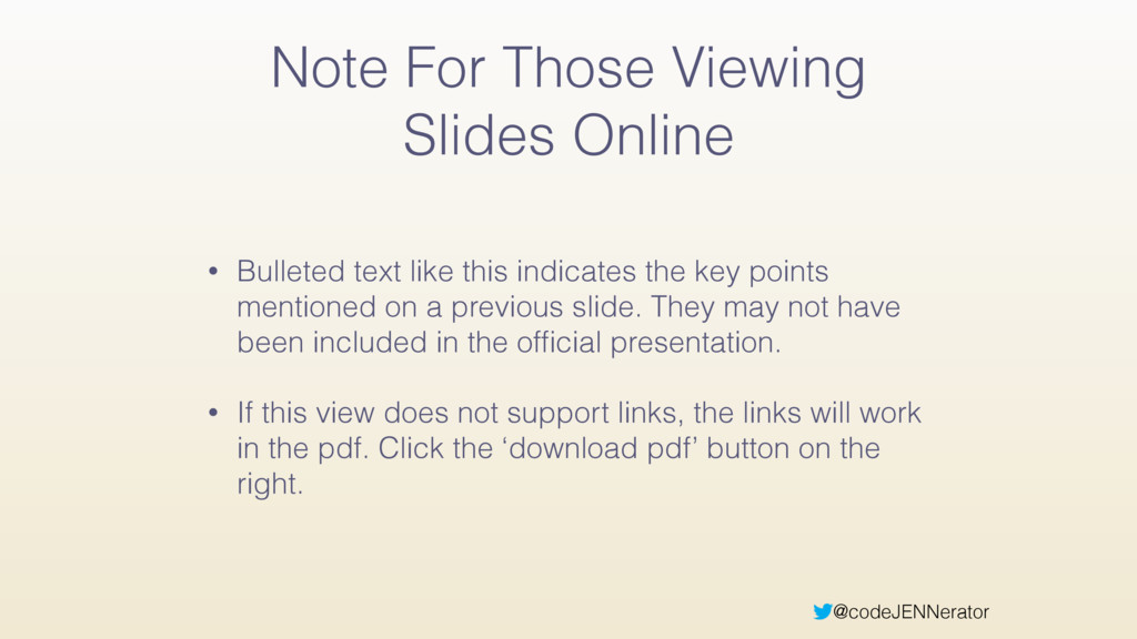 @codeJENNerator Note For Those Viewing Slides O...